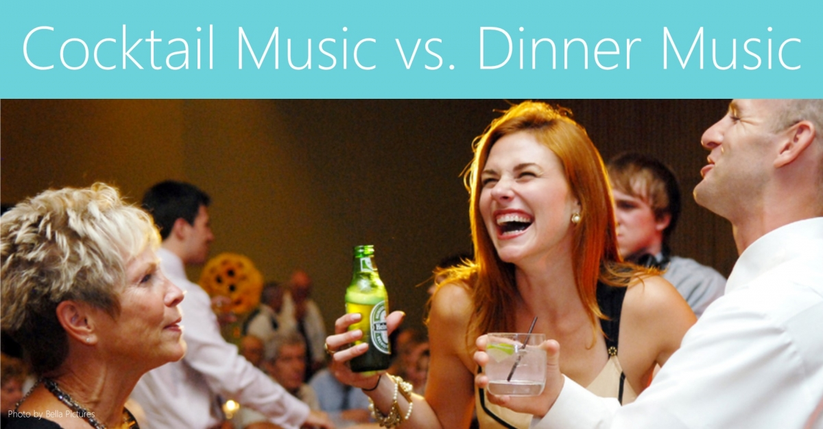 Cocktail Music vs Dinner Music