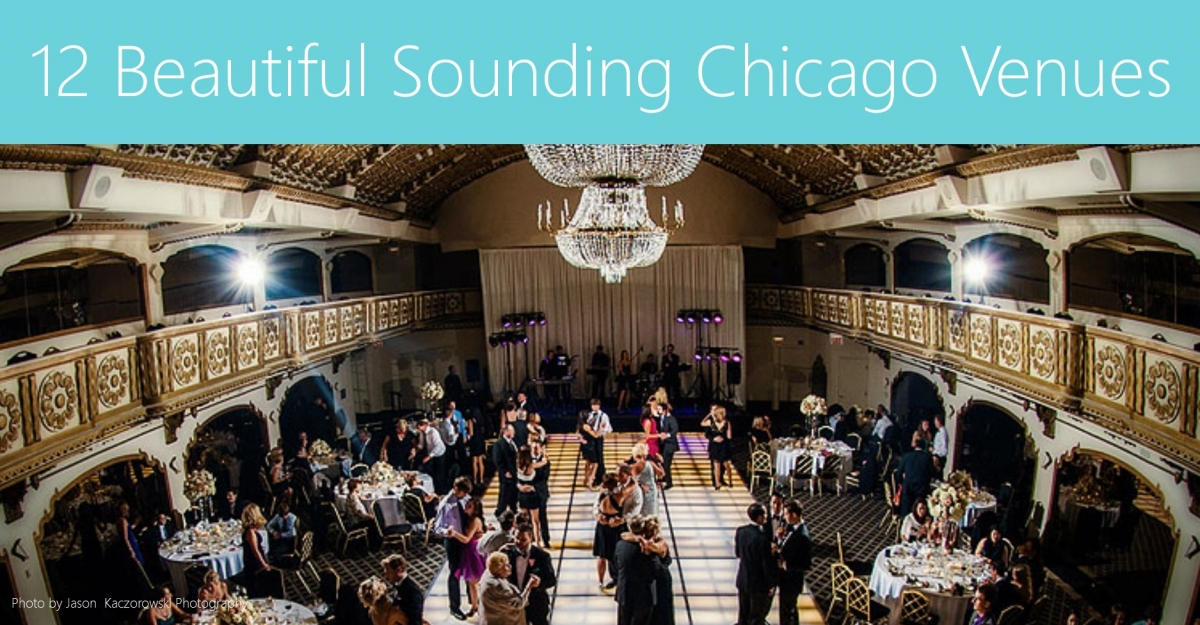 12 Beautiful Sounding Chicago Wedding Venues
