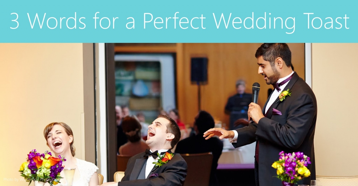 3 Words for a Perfect Wedding Toast