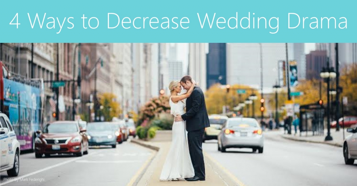 4 Ways to Decrease Wedding Drama