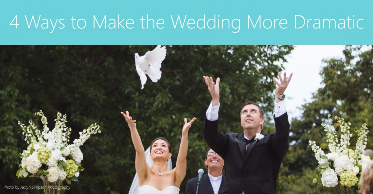 4 Ways to Make the Wedding More Dramatic