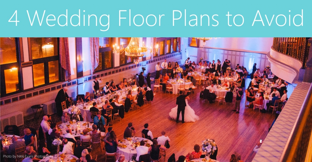 4 Wedding Floor Plans to Avoid