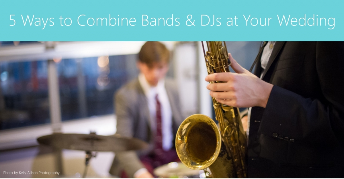 5 Ways to Combine Bands and DJs at Your Wedding