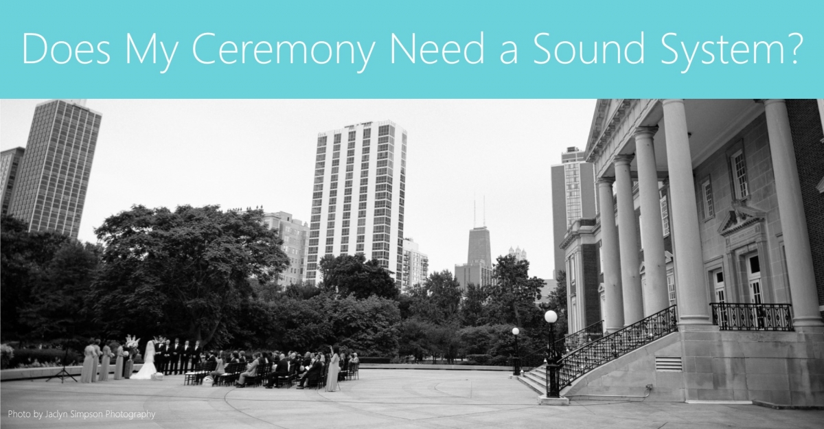 Does My Wedding Ceremony Need a Sound System?