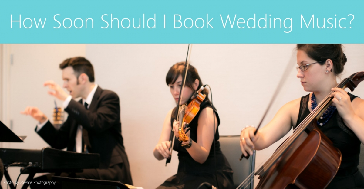How Soon Should I Book Wedding Music?